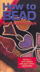 How to Bead, Vol. 5 - Two Needle Applique Stitch-DVD