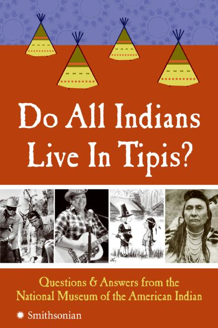 Do all indians live in tipis
