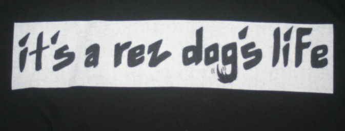 "T-Shirt "" It's a rez dogs life "" xxl"